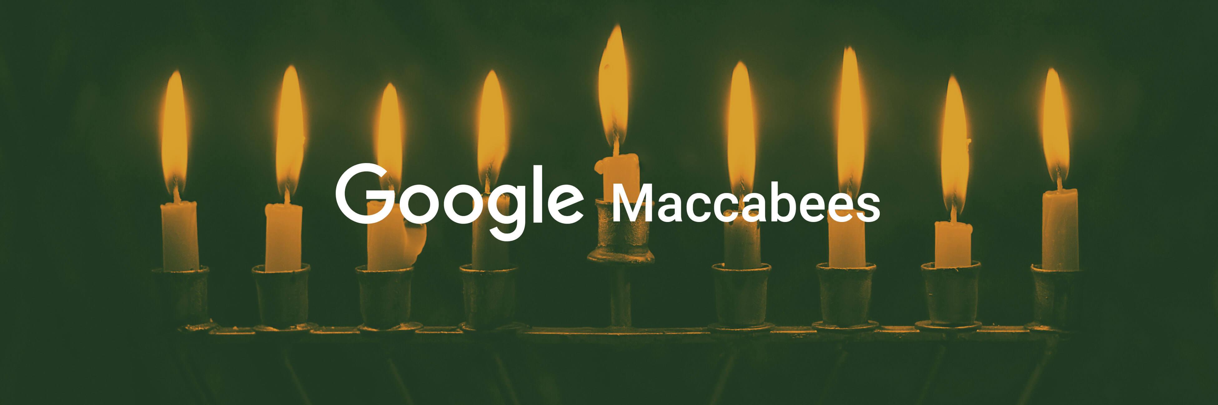 Google Maccabees 01